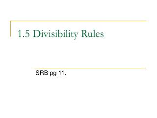 1.5 Divisibility Rules