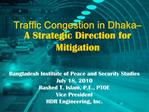 Traffic Congestion in Dhaka  A Strategic Direction for Mitigation