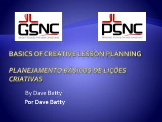 Basics of Creative Lesson Planning Planejamento Básicos de Lições Criativas