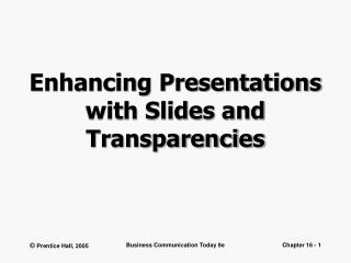 Enhancing Presentations with Slides and Transparencies