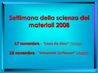 Settimana della scienza dei materiali 2008