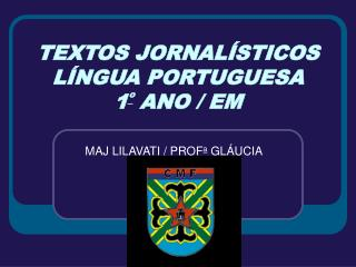 TEXTOS JORNAL�STICOS L�NGUA PORTUGUESA 1 �  ANO / EM