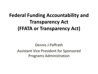 Federal Funding Accountability and Transparency Act FFATA or Transparency Act