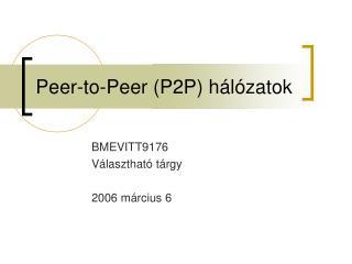 Peer-to-Peer (P2P) h�l�zatok