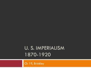 u. s. IMPERIALISM 1870-1920
