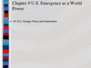 Chapter 9 U.S. Emergence as a World Power