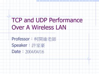 TCP and UDP Performance Over A Wireless LAN