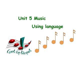 Unit 5 Music              Using language