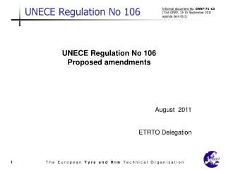 UNECE Regulation No 106   Proposed amendments August  2011 ETRTO Delegation