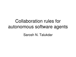 Collaboration rules for autonomous software agents