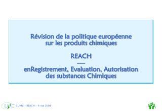 Révision de la politique européenne sur les produits chimiques