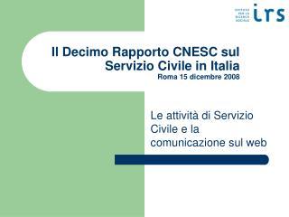 Il Decimo Rapporto CNESC sul Servizio Civile in Italia Roma 15 dicembre 2008