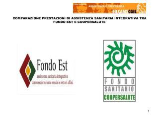COMPARAZIONE PRESTAZIONI DI ASSISTENZA SANITARIA INTEGRATIVA TRA FONDO EST E COOPERSALUTE