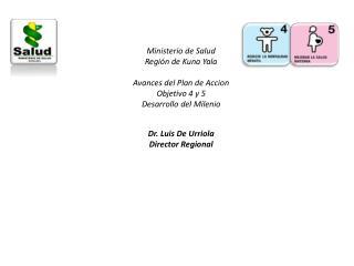 Ministerio de Salud  Regi�n de Kuna Yala Avances del Plan de  Accion Objetivo 4 y 5