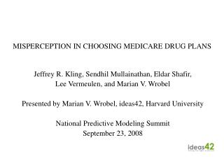 MISPERCEPTION IN CHOOSING MEDICARE DRUG PLANS
