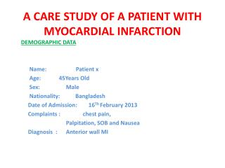 A CARE STUDY OF A PATIENT WITH MYOCARDIAL INFARCTION
