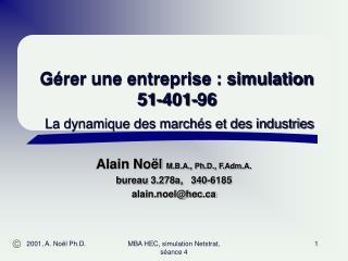 Gérer une entreprise : simulation 51-401-96 La dynamique des marchés et des industries