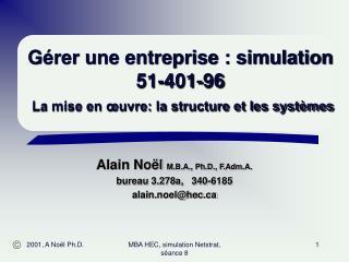 Gérer une entreprise : simulation 51-401-96 La mise en œuvre: la structure et les systèmes