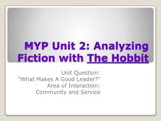 MYP Unit 2: Analyzing Fiction with  The Hobbit