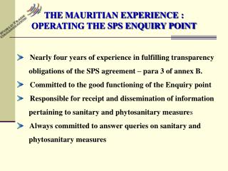 THE MAURITIAN EXPERIENCE : OPERATING THE SPS ENQUIRY POINT