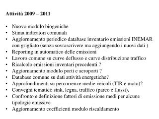 Attività 2009 – 2011 Nuovo modulo biogeniche Stima indicatori comunali