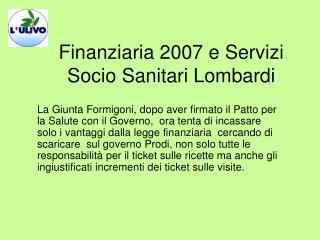 Finanziaria 2007 e Servizi Socio Sanitari Lombardi