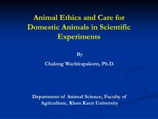 Animal Ethics and Care for Domestic Animals in Scientific Experiments