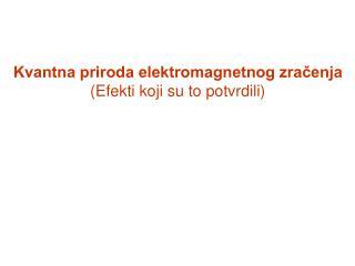 Kvantna priroda elektromagnetnog zračenja (Efekti koji su to potvrdili)