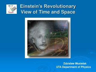 Einstein's Revolutionary  View of Time and Space