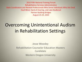 Overcoming Unintentional Audism in Rehabilitation Settings