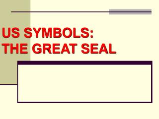 US SYMBOLS:  THE GREAT SEAL