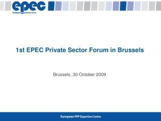 1st EPEC Private Sector Forum in Brussels