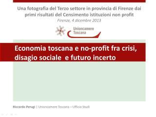 Economia toscana e no-profit fra crisi, disagio sociale  e futuro incerto
