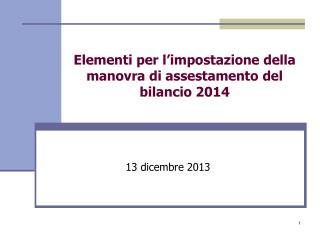 Elementi per l'impostazione della manovra di assestamento del bilancio 2014