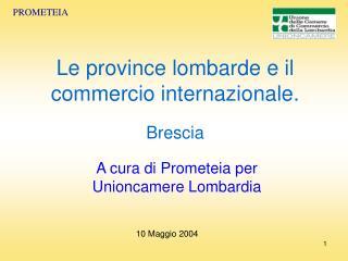 Le province lombarde e il commercio internazionale. Brescia