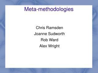 Meta-methodologies