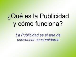 ¿Qué es la Publicidad y cómo funciona?