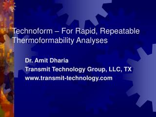 Technoform   For Rapid, Repeatable Thermoformability Analyses