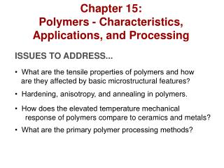 Chapter 15: Polymers - Characteristics, Applications, and Processing