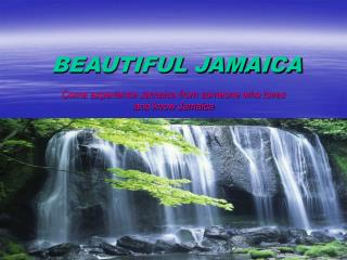BEAUTIFUL JAMAICA