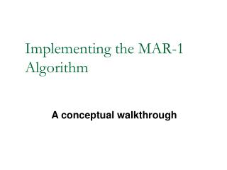 Implementing the MAR-1 Algorithm