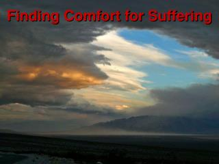Finding Comfort for Suffering
