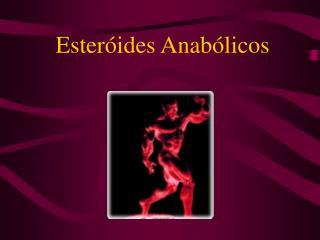 Esteróides Anabólicos