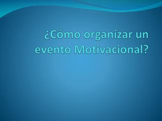 ¿Cómo organizar un evento Motivacional?