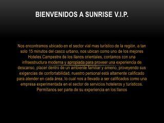BIENVENIDOS A SUNRISE  V.I.P.