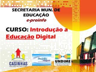 SECRETARIA MUN. DE EDUCA��O e-proinfo