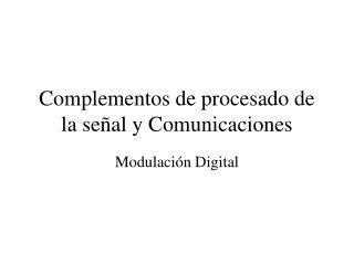 Complementos de procesado de la señal y Comunicaciones