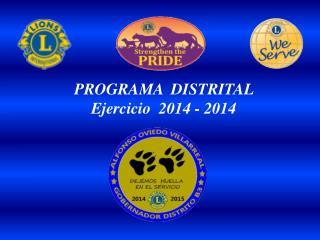 PROGRAMA  DISTRITAL  Ejercicio  2014 - 2014