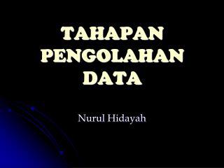 TAHAPAN  PENGOLAHAN DATA