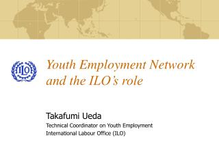 Youth Employment Network and the ILO�s role